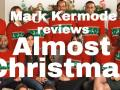 Almost Christmas reviewed by Mark Kermode